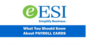July 25 - eESI What You Should Know About Payroll Cards 1024x524
